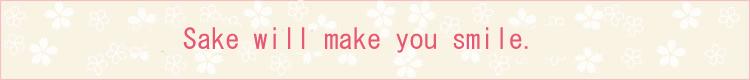 Sake will make you smile.